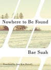 Nowhere to Be Found - Bae Suah