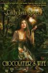 The Chocolatier's Wife - Cindy Lynn Speer