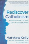 Rediscover Catholicism - Matthew Kelly