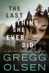 The Last Thing She Ever Did - Gregg Olsen