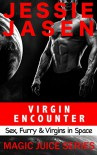 Virgin Encounter: A Sci-Fi Erotic Satire (Magic Juice Book 1) - Jessie Jasen