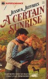 A Certain Sunrise - Jessica Jeffries