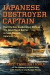 Japanese Destroyer Captain: Pearl Harbor, Guadalcanalm Midway - The Great Naval Battles as Seen Through Japanese Eyes - Tameichi Hara