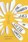 The Hundred Lies of Lizzie Lovett - Chelsea Sedoti