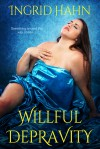 Willful Depravity - Ingrid Hahn