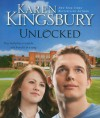 Unlocked - Karen Kingsbury
