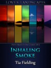 Inhaling Smoke - Tia Fielding