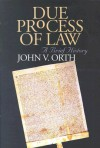 Due Process of Law: A Brief History - John V. Orth