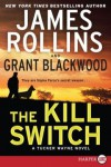 A Tucker Wayne Novel The Kill Switch (Paperback) - Common - by James Rollins and Grant Blackwood