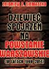Dziewięć spojrzeń na Powstanie Warszawskie (w latach 1969-2014) - Zbigniew S. Siemaszko