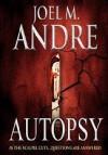 Autopsy - Joel M. Andre