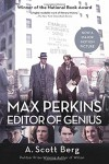 Max Perkins: Editor of Genius - A. Scott Berg