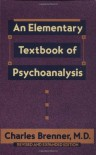 An Elementary Textbook of Psychoanalysis - Charles Brenner