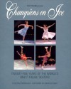 Champions on Ice: Twenty-Five Years of the World's Finest Figure Skaters - Christine Brennan