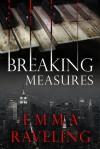 Breaking Measures  - Emma Raveling