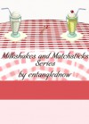 Milkshakes and Matchsticks #1-12 - entanglednow