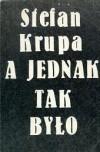 A jednak tak było - Stefan Krupa