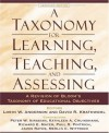 A Taxonomy for Learning, Teaching, and Assessing: A Revision of Bloom's Taxonomy of Educational Objectives - Lorin W. Anderson, David R. Krathwohl, Peter W. Airsian, Kathleen A. Cruikshank, Richard E. Mayer, Paul R. Pintrich, James Raths, Merlin C. Wittrock