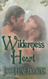 Wilderness Heart - Jacqueline Hopkins