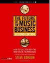 The Future of the Music Business: Music Pro Guides - Steve Gordon