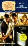 BAD CHEMISTRY (HARDY BOYS CASE FILE 110) (Hardy Boys Casefiles) - Franklin W. Dixon