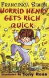 Horrid Henry Gets Rich Quick - Francesca Simon