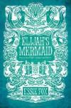 Elijah's Mermaid - Essie Fox