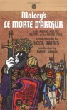 Le Morte d'Arthur: King Arthur and the Legends of the Round Table - Thomas Malory, Robert Graves, Keith Bains