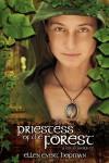 Priestess of the Forest: A Druid Journey - Ellen Evert Hopman