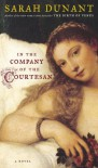 In the Company of the Courtesan - Sarah Dunant