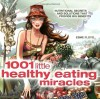 1001 Little Healthy Eating Miracles - Esme Floyd