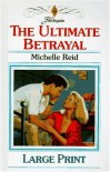 The Ultimate Betrayal - Michelle Reid