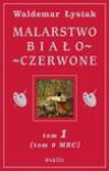 Malarstwo biało-czerwone Tom 1 (MBC, #9) - Waldemar Łysiak