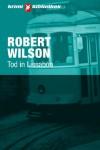 Tod in Lissabon - Robert Wilson, Kristian Lutze