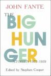 The Big Hunger - John Fante, Stephen Cooper