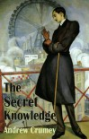 The Secret Knowledge - Andrew Crumey