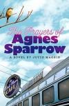 The Prayers of Agnes Sparrow - Joyce Magnin