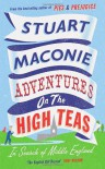 Adventures on the High Teas: In Search of Middle England - Stuart Maconie