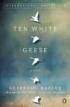 Ten White Geese - Gerbrand Bakker