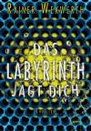 Das Labyrinth jagt dich - Rainer Wekwerth