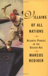 Villains of All Nations: Atlantic Pirates in the Golden Age - Marcus Rediker