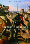 The Thirty Years War: Europe's Tragedy - Peter H. Wilson