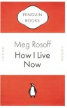 How I Live Now (Penguin Celebrations) - Meg Rosoff