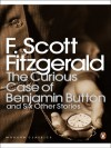 The Curious Case of Benjamin Button and Six Other Stories - F. Scott Fitzgerald
