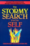 The Stormy Search for the Self: A Guide to Personal Growth through Transformational Crisis - Christina Grof;Stanislav Grof