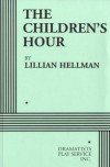 The Children's Hour - Acting Edition - Lillian Hellman