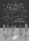 A Million Heavens - John Brandon