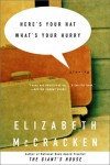 Here's Your Hat What's Your Hurry: Stories - Elizabeth McCracken