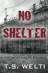 No Shelter - T.S. Welti
