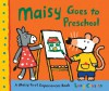 Maisy Goes to Preschool: A Maisy First Experiences Book - Lucy Cousins